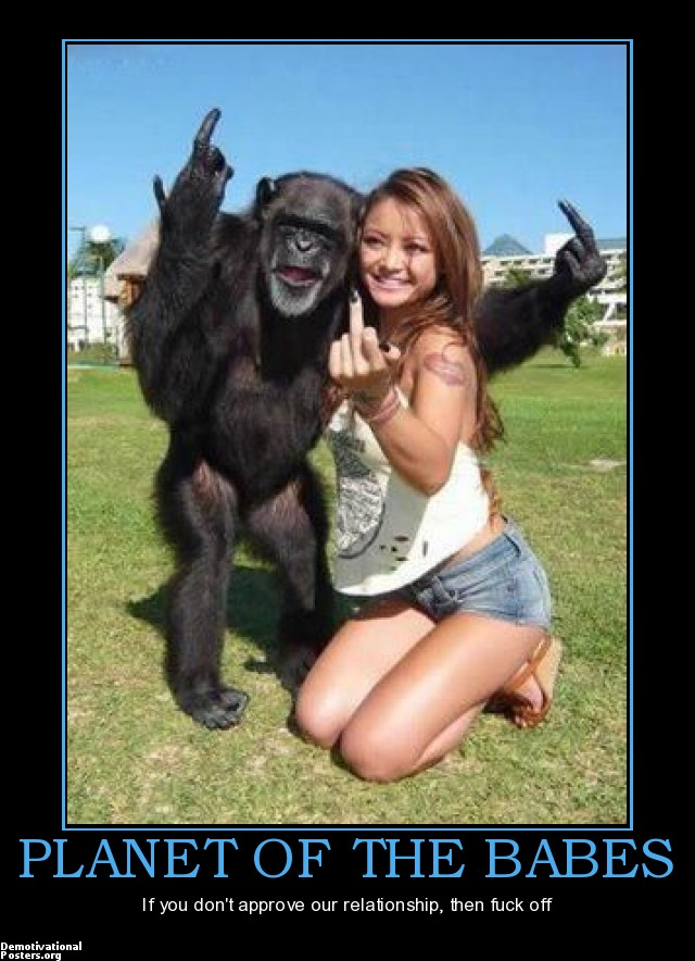 fuck babes photos babes fuck org off planet poster posters demotivational chimp